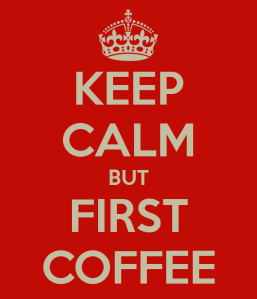 keep-calm-but-first-coffee-2
